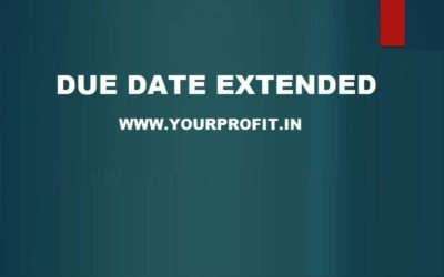 Income Tax Audit Due Date Extended - yourprofit.in