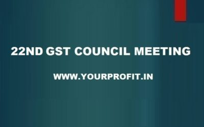 22th GST Council Meeting - yourprofit.in