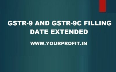 GSTR-9 and GSTR-9C Dated Extended