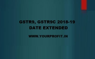 GSTR9, 9C FY 2018-19 Date Extended - yourprofit.in
