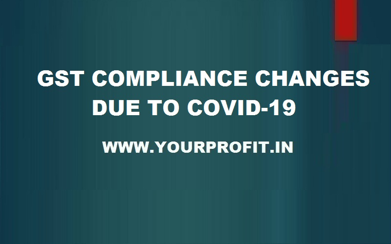 gst compliance changes due to covid 19